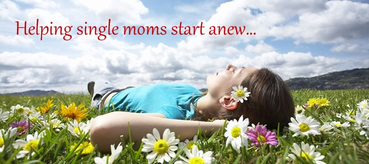 Helping Single Moms Start Anew...